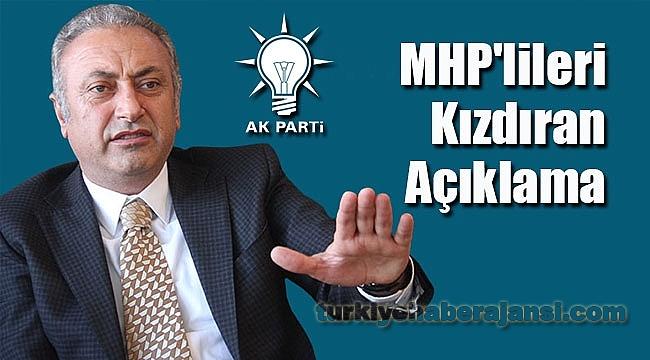 AK Parti İl Başkanından MHP'lileri Kızdıran Açıklama