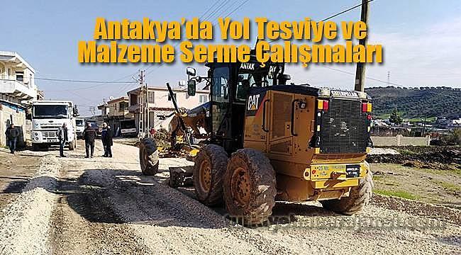 Antakya'da Yol Tesviye ve Malzeme Serme Çalışmaları