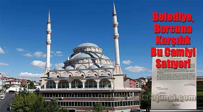 Belediye, Borcuna Karşılık Camiyi Satıyor!