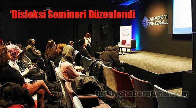 Beyoğlu'nda Disleksi Semineri Düzenlendi
