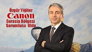 Canon Eurasia Bölgesi Sorumlusu Özgür Yiğiter Oldu
