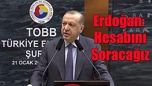 Cumhurbaşkanı Erdoğan Uyardı: Hesabını Soracağız