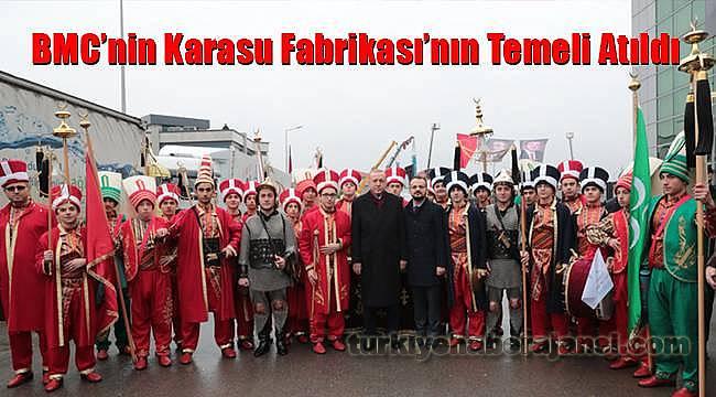 Erdoğan, BMC'nin Karasu Fabrikası'nın Temel Atma Törenine Katıldı