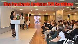 Fiba Perakende Grubu'na FEM Sertifikası