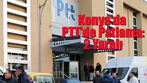 Konya'da PTT'de Patlama: 2 Yaralı