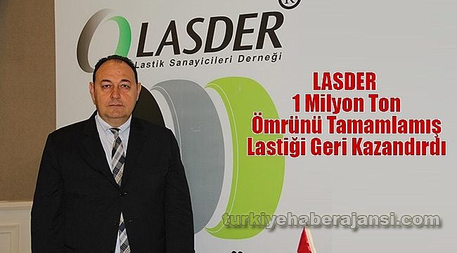 LASDER 1 Milyon Ton Ömrünü Tamamlamış Lastiği Geri Kazandırdı