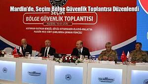 Mardin'de 'SeçimBölge Güvenlik Toplantısı' Düzenlendi