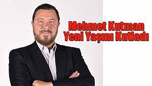 Mehmet Kutman Yeni Yaşını Kutladı