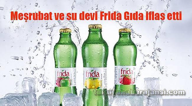 Meşrubat ve su devi Frida Gıda İflas Etti