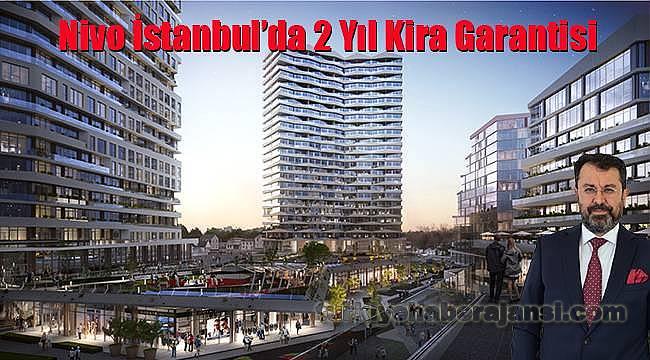 Nivo İstanbul'da 2 Yıl Kira Garantisi