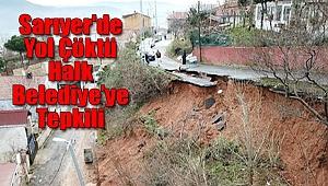 Sarıyer'de Yol Çöktü, Belediye'ye Tepki Büyüyor