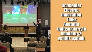 Schneider Electric, Anadolu'ya Yenilik Aşıladı