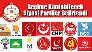 Seçime Katılabilecek Siyasi Partiler Belirlendi