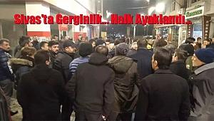 Sivas'ta Taciz İddiası Gerginliğe Neden Oldu