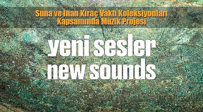Suna ve İnan Kıraç Vakfı Koleksiyonları Kapsamında Müzik Projesi