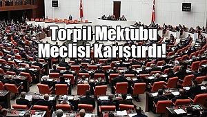 Torpil Mektubu Meclisi Karıştırdı!