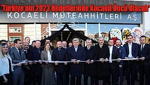 'Türkiye'nin 2023 Hedeflerinde Kocaeli Öncü Olacak'