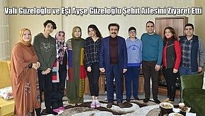 Vali Güzeloğlu ve Eşi Ayşe Güzeloğlu Şehit Ailesini Ziyaret Etti