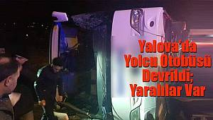 Yalova'da Yolcu Otobüsü Devrildi; Yaralılar Var