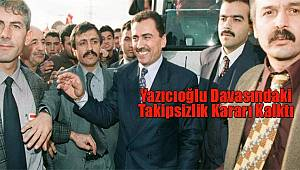 Yazıcıoğlu Davasındaki Takipsizlik Kararı Kalktı