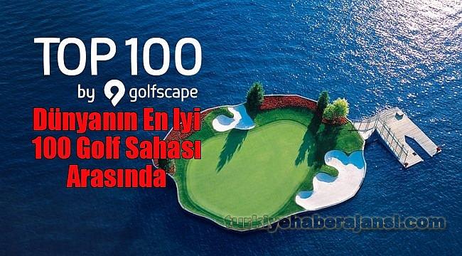 Antalya Golf Klübü, Dünyanın En Iyi 100 Golf Sahası Arasında