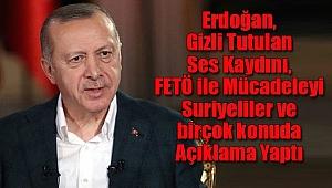 Erdoğan Gizli Tutulan Ses Kaydını Açıkladı
