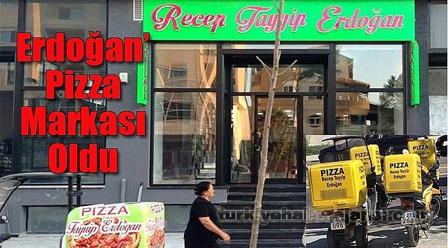 'Recep Tayip Erdoğan' Pizza Markası Oldu