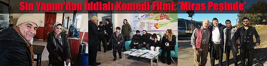 Sin Yapım'dan İddialı Komedi Filmi; 'Miras Peşinde'