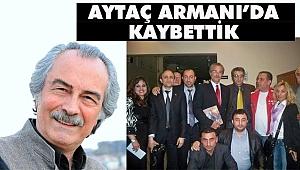 Türk Sinemasının Duayeni Aytaç Arman Hayatını Kaybetti