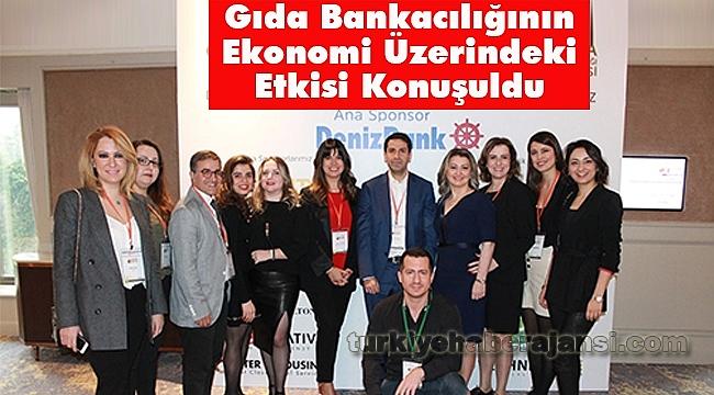 Türkiye 1.Gıda Bankacılığı Zirvesi, Gerçekleştirildi