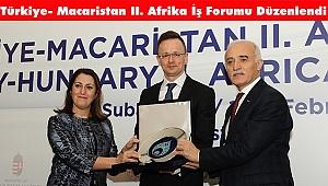 Türkiye ve Macaristan Birlikte Afrika'da Yatırımlara Odaklanıyor