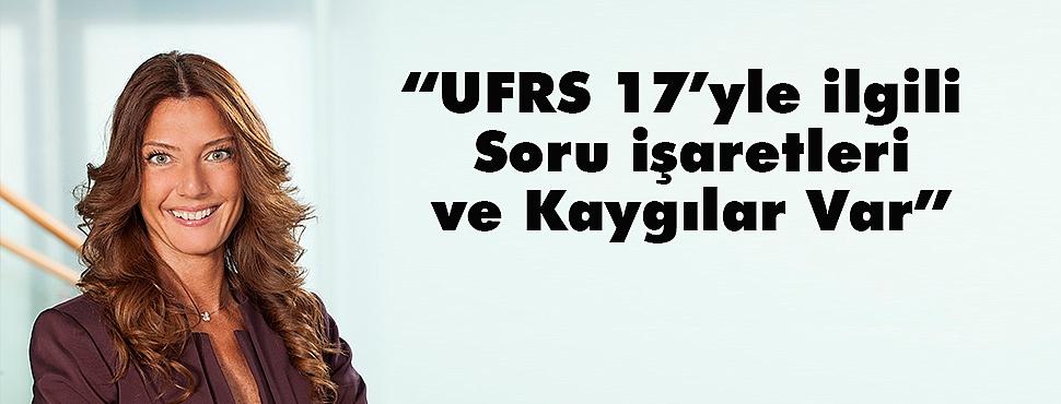 UFRS 17 İçin Zamana İhtiyaç Var