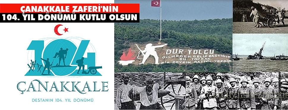 18 Mart Çanakkale Zaferi'nin 104. yıl dönümü