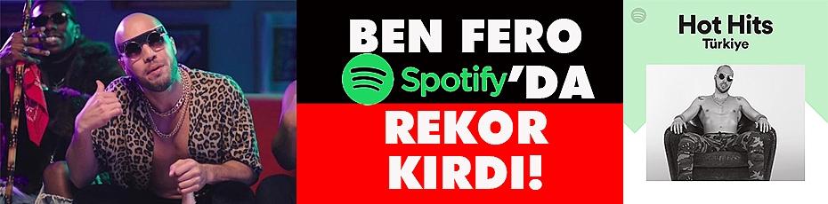 Ben Fero Spotify'da Rekor Kırdı!