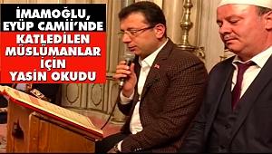 CHP İstanbul Adayı İmamoğlu Eyüp Camii'nde Yasin Okudu