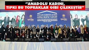 'Kadınlarımızı, Hak Ettikleri İmkânlara Kavuşturmanın Gayreti İçindeyiz'