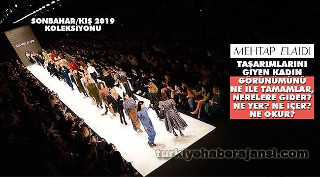 Mehtap Elaidi Sonbahar/Kış 2019 Koleksiyonunu Sundu