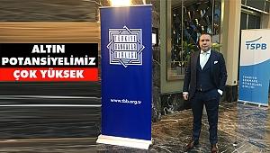 Niziplioğlu: 'Altın Potansiyelimiz Çok Yüksek'