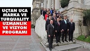 Turquality Uzmanlık ve Vizyon Programı Başladı