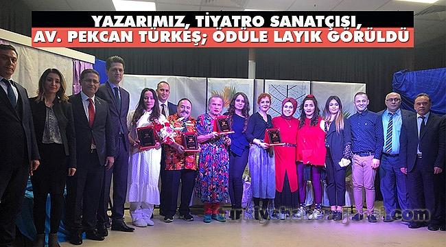 YAZARIMIZ PEKCAN TURKES'E ODUL