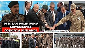 10 Nisan Polis Günü Adıyaman'da Coşkuyla Kutlandı