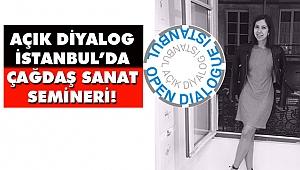 Açık Diyalog İstanbul'da Çağdaş Sanat Semineri!