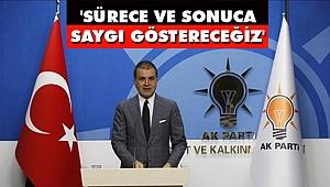 AK Parti Sözcüsü Çelik: 'Sürece ve Sonuca Saygı Göstereceğiz'
