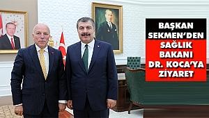 Başkan Sekmen'den Sağlık Bakanı Dr. Koca'ya Ziyaret