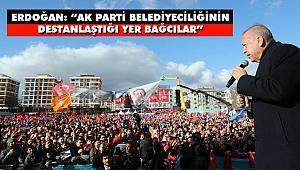 Erdoğan: 'Ak Parti Belediyeciliğinin Destanlaştığı Yer Bağcılar'