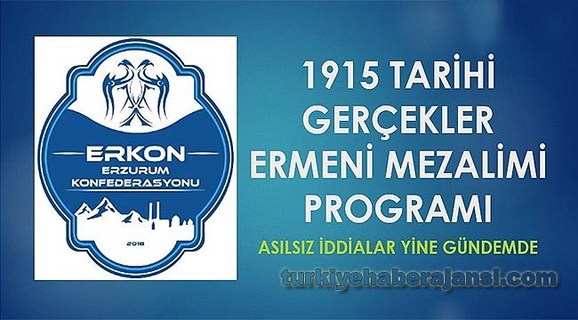 ERKON'dan '1915 Tarihi Gerçekler Ermeni Mezalimi' Programı