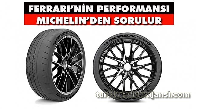 Ferrari'nin Performansı Michelin'den Sorulur