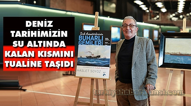 Haslet Soyöz'den Türk Armatörlerinin Buharlı Gemileri Sergisi