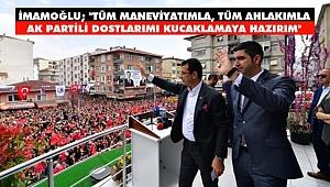 İmamoğlu: AK Partili Dostlarımı Kucaklamaya Hazırım