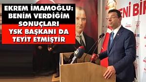 İmamoğlu, Sonuçları YSK Başkanı Teyit Etmiştir